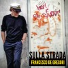Francesco De Gregori - Sulla Strada Tour