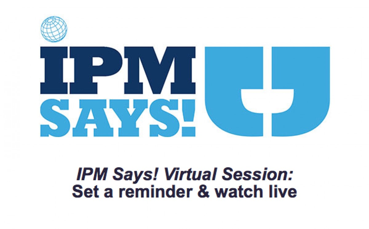 IPM Says! Virtual Session - 4 June - 12:00 CET