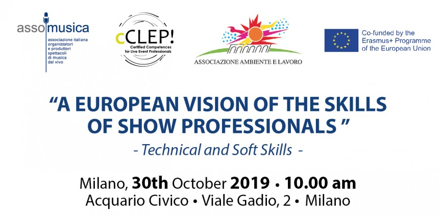 "Conference: ""A EUROPEAN VISION OF THE SKILLS OF SHOW PROFESSIONALS "" - 10th October 2019, Milano"