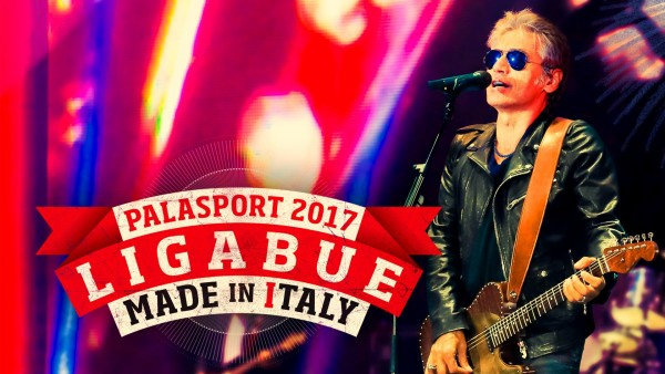 LIGABUE Made in Italy Tour - Palasport 2017